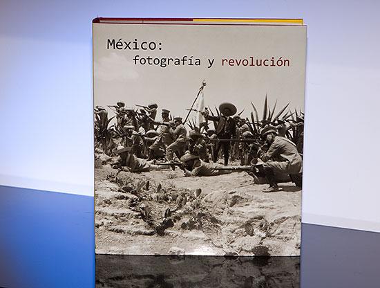 Fotografía histórica: México: fotografía y revolución
