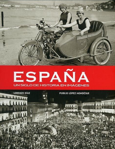España, un siglo de historia en imágenes