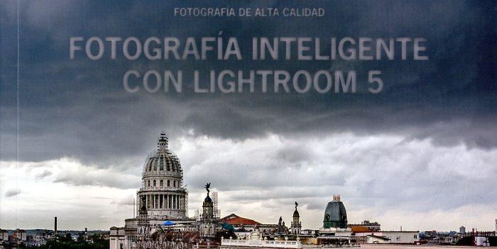Mellado enseña en su nuevo libro toda la potencia de Lightroom 5 para la gestión y el procesado fotográfico