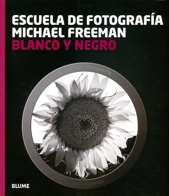 Libros de fotografía: fotografía en  Blanco y Negro- Michael Freeman (editorial Blume)