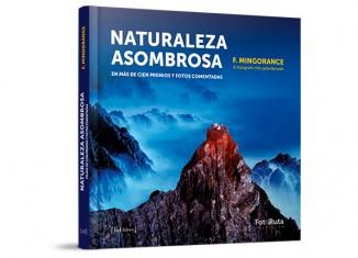 Libros de fotografía: Naturaleza Asombrosa - Francisco Mingorance editorial FotoRuta