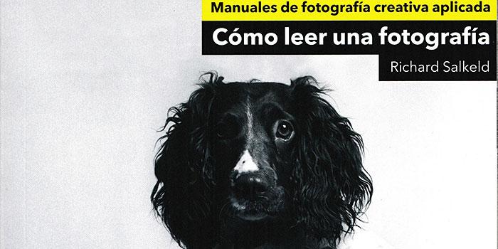Cómo leer una fotografía, un libro que explora los fundamentos de la fotografía