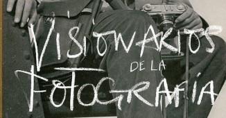 libroVisionarios-de-la-fotografia