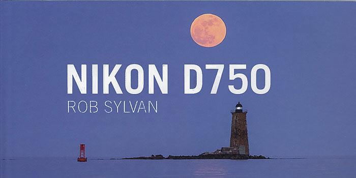 Todos los secretos de la Nikon D750 en un libro para aprender