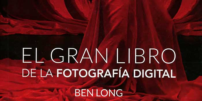 El gran libro de la fotografía digital, un manual con todo lo que hay que saber