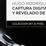 Captura Digital y revelado de RAW, un gran libro con los fundamentos de la fotografía digital