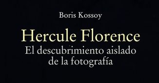 Hercule Florence. El descubrimiento aislado de la fotografía