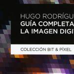 Guía completa de la imagen digital, todo sobre la materia prima de la fotografía y cómo gestionarla