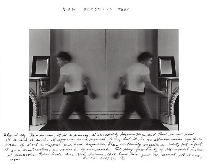 Duane Michals, Now becoming Then, 1978 [Ahora convirtiéndose en Entonces] Copia en gelatina de plata con texto manuscrito 27,94 × 35,56 cm Duane Michals. Cortesía de DC Moore Gallery, Nueva York © Duane Michals