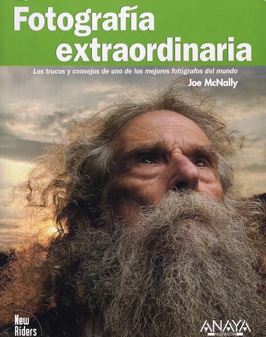 Fotografía Extraordinaria. Un libro para ver y leer