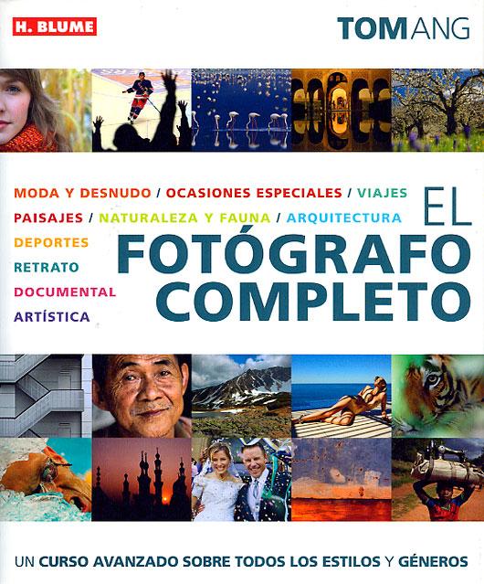 El fotógrafo Completo de Tom Ang y 20 artistas invitados