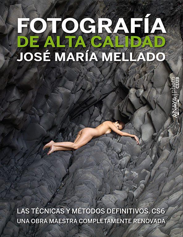 Fotografía de alta calidad, reseña del nuevo libro de Mellado