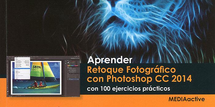 Aprender retoque fotográfico con Photoshop CC 2014