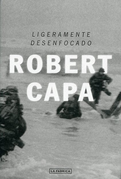 libro-Ligeramente-desenfocado--Robert-Capa