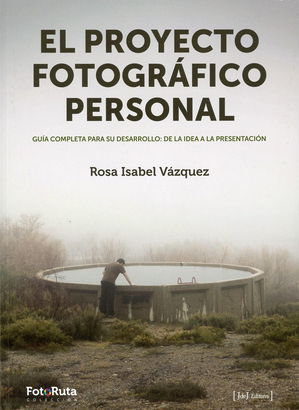 El proyecto fotográfico personal, un libro de Rosa Isabel Vázquez